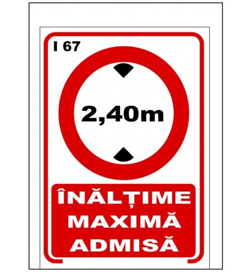 Inaltime maxima admisa 2,4m