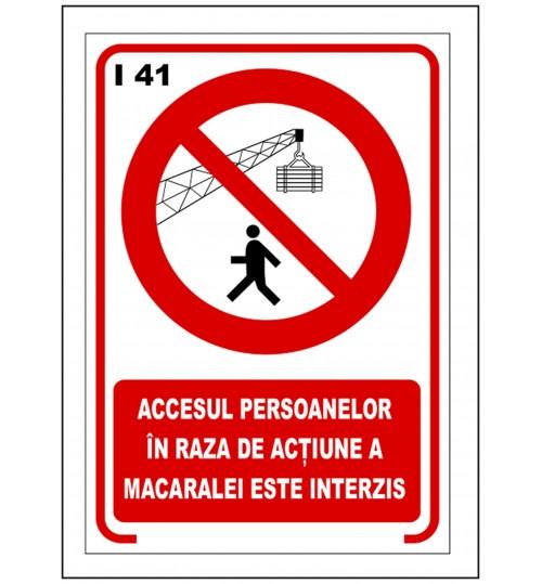 Accesul persoanelor in raza de actiune a macaralelor este interzis
