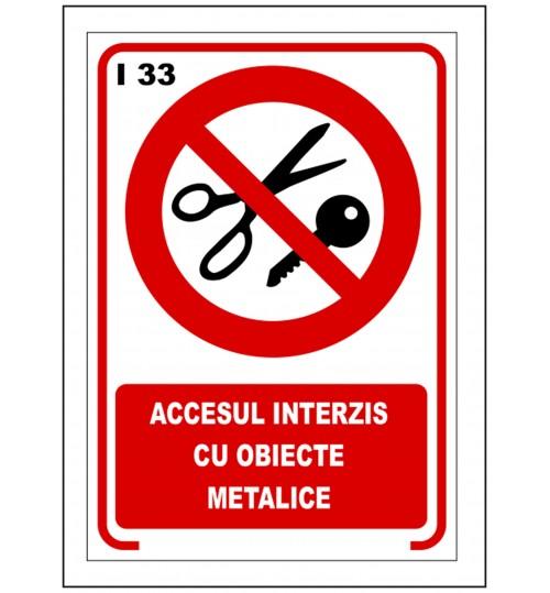 Accesul interzis cu obiecte metalice