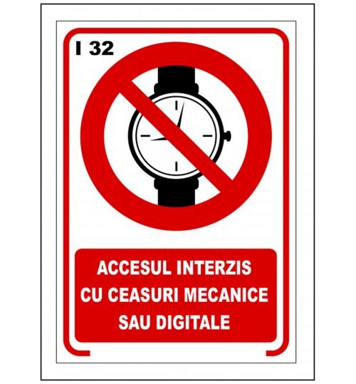 Accesul interzis cu ceasuri metalice sau digitale