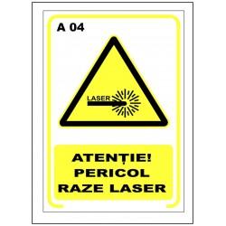 Atentie pericol raze laser